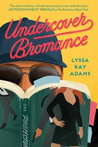 The Best Romance Books of 2020 - Undercover Bromance by Lyssa Kay Adams