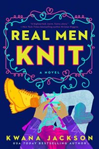 The Best Romance Books of 2020 - Real Men Knit by Kwana Jackson