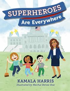 The best books on Kamala Harris - Superheroes Are Everywhere by Kamala Harris & Mechal Renee Roe (illustrator)