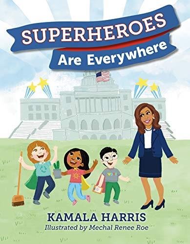 Superheroes Are Everywhere by Kamala Harris & Mechal Renee Roe (illustrator)