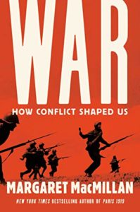 The Best Nonfiction Books of 2020 - War: How Conflict Shaped Us by Margaret MacMillan