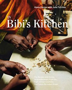The Best Cookbooks of 2020 - In Bibi's Kitchen: The Recipes and Stories of Grandmothers from the Eight African Countries that Touch the Indian Ocean by Hawa Hassan & Julia Turshen