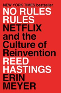 The Best Business Books of 2020: the Financial Times & McKinsey Business Book of the Year Award - No Rules Rules: Netflix and the Culture of Reinvention by Erin Meyer & Reed Hastings