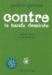 The best books on Comics - Contre La Bande Dessinée by Jochen Gerner