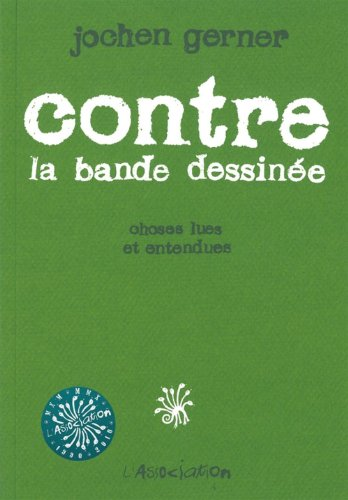 The best books on Comics - Contre La Bande Dessinée by Jochen Gerner