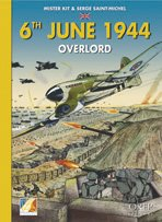 6th June 1944: Overlord by Master Kit & Serge Saint-Michel