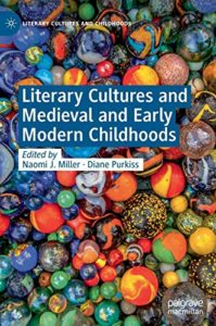 The best books on Witches and Witchcraft - Literary Cultures and Medieval and Early Modern Childhoods Diane Purkiss and Naomi J Miller (eds)