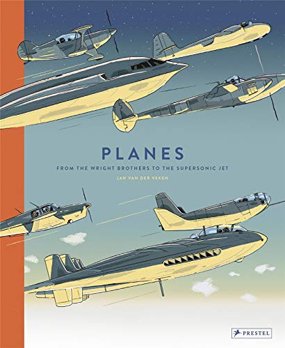 Planes: from the Wright Brothers to the supersonic jet by Jan Van der Veken