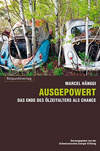 The best books on Engineering - Ausgepowert: Das Ende des Olzeitalters als Chance by Marcel Hänggi