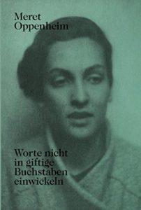 The Best Books by Artists - Worte Nicht in Giftige Buchstaben Einwickeln by Lisa Wenger & Meret Oppenheim