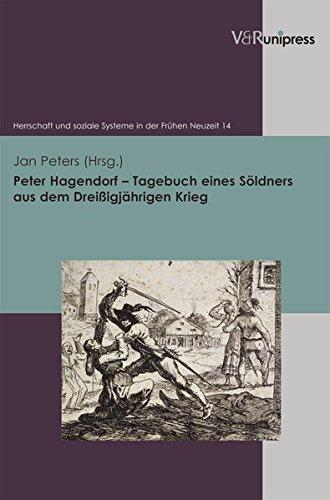 Tagebuch Eines Soldners Aus Dem Dreissigjahrigen Krieg Peter Hagendorf (ed. Jan Peters)