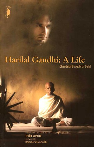 The best books on Gandhi - Harilal Gandhi: A Life by Chandulal Bhagubhai