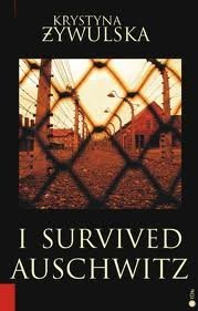 The best books on Concentration Camps - I Survived Auschwitz by Krystyna Zywulska