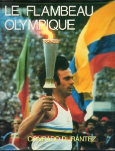 The best books on The Olympic Games - Le Flambeau Olympique: Le Grand Symbole Olympique by Conrado Durantez