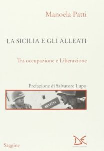 The Best Books on the Mafia - La Sicilia e gli Alleati: Tra Occupazione e Liberazione by Manoela Patti