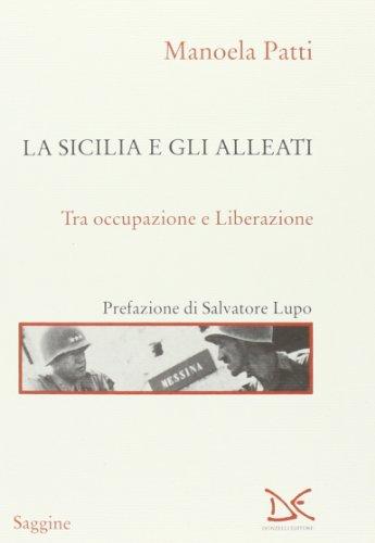 La Sicilia e gli Alleati: Tra Occupazione e Liberazione by Manoela Patti