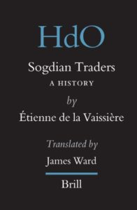 The best books on The Silk Road - Sogdian Traders: A History Étienne de la Vaissière (trans. James Ward)