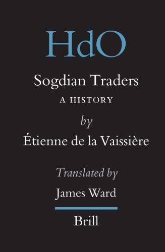 Sogdian Traders: A History Étienne de la Vaissière (trans. James Ward)