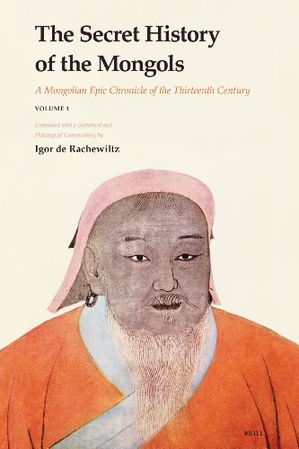 The Secret History of the Mongols by Igor de Rachewiltz (trans.)
