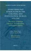The best books on Anarchism - Anarchism and Syndicalism in the Colonial and Postcolonial World, 1870-1940 by Lucien van der Walt & Steven Hirsch