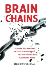 The best books on Productivity - BrainChains: Your Thinking Brain Explained in Simple Terms by Theo Compernolle
