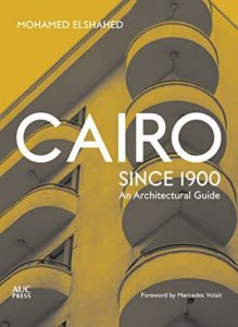 The Best Art Books of 2020 - Cairo Since 1900: An Architectural Guide by Mohamed Elshahed
