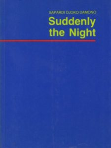 The Best Contemporary Indonesian Literature - Suddenly the Night by Sapardi Djoko Damono