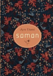 The Best Contemporary Indonesian Literature - Saman: A Novel by Ayu Utami