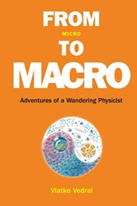 The best books on Quantum Theory - From Micro to Macro: Adventures of a Wandering Physicist by Vlatko Vedral