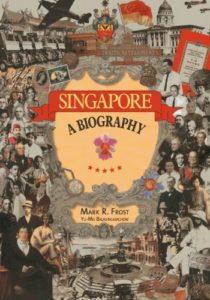 The best books on Singapore - Singapore: A Biography by Mark Ravinder Frost & Yu-Mei Balasingamchow