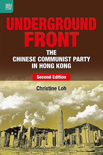 Underground Front: The Chinese Communist Party in Hong Kong by Christine Loh