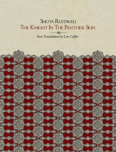 The Best of Georgian Literature - The Knight in the Panther Skin by Lyn Coffin (translator) & Shota Rustaveli