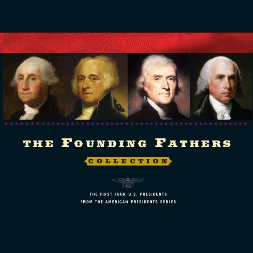 The Founding Fathers Collection Arthur M Schlesinger (editor), Richard Rohan (narrator)