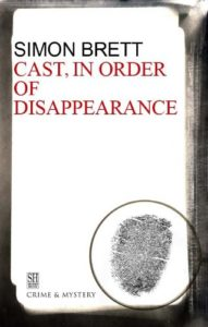 Cast, in Order of Disappearance by Simon Brett
