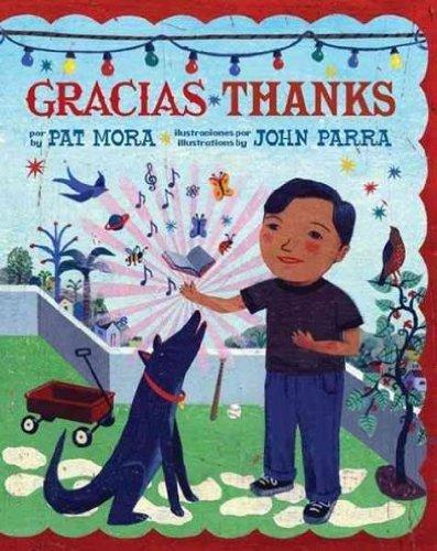 Gracias/Thanks Pat Mora, illustrated by John Parra