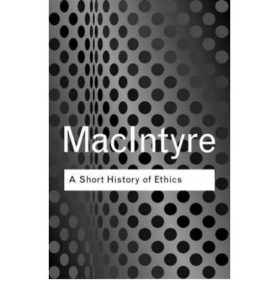 The best books on Philosophy for Teens - A Short History of Ethics by Alasdair MacIntyre