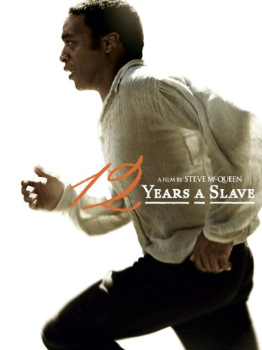 12 Years a Slave (Movie) by Steve McQueen (director)
