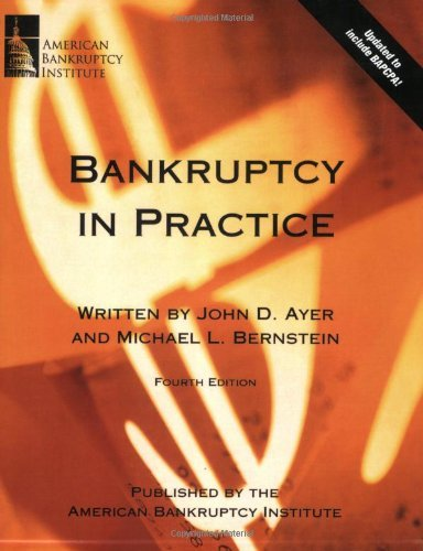The best books on Bankruptcy - Bankruptcy in Practice by John Ayer & Michael Bernstein