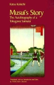 The best books on Samurai - Musui's Story: The Autobiography of a Tokugawa Samurai by Teruko Craig (editor and translator)