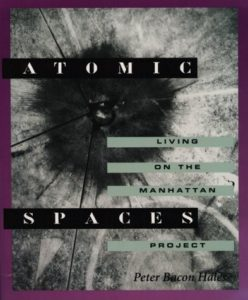 The best books on Chernobyl - Atomic Spaces: Living on the Manhattan Project by Peter Bacon Hales