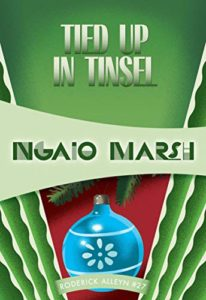 The Best Classic Christmas Mysteries - Tied Up in Tinsel by Ngaio Marsh