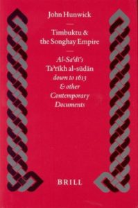 The best books on The Ghana - Timbuktu and the Songhay Empire: Al-Sa'di's Ta'rikh Al-Sudan down to 1613 and Other Contemporary Documents by John Hunwick