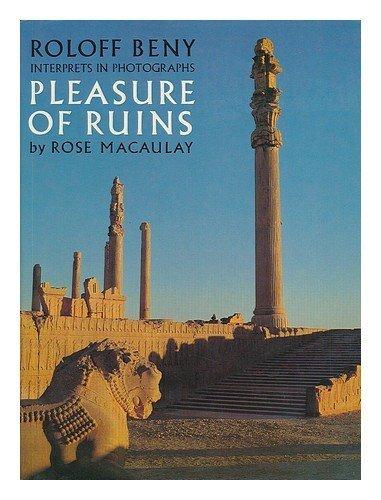 The Pleasure of Ruins by Rose Macaulay