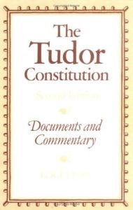 Editors' Picks: The Best Thomas Cromwell Books - The Tudor Constitution: Documents and Commentary by G R Elton