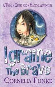 Cornelia Funke on Her Fairy Tales as Contemporary Fiction - Igraine the Brave by Cornelia Funke