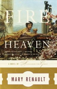 The best books on Alexander the Great - Fire from Heaven: A Novel of Alexander the Great by Mary Renault