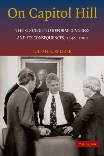 The best books on Congress - On Capitol Hill: The Struggle to Reform Congress and its Consequences, 1948-2000 by Julian E. Zelizer