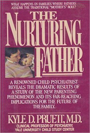 The Nurturing Father by Kyle Pruett