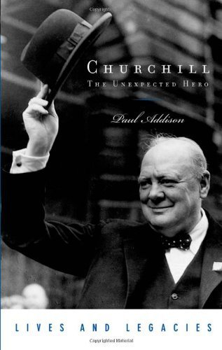 Churchill: The Unexpected Hero by Paul Addison