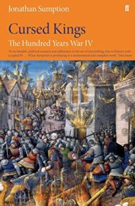 The best books on The Rule of Law - The Hundred Years War IV: Cursed Kings by Jonathan Sumption